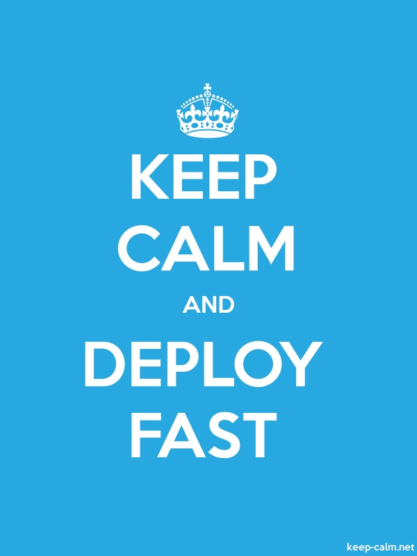 KEEP CALM AND DEPLOY FAST - white/blue - Default (600x800)