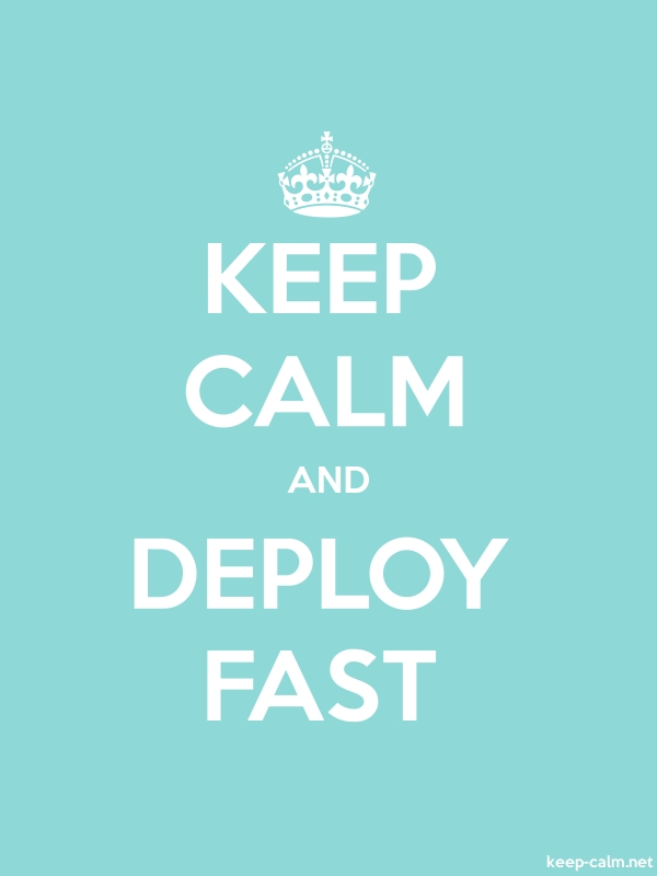 KEEP CALM AND DEPLOY FAST - white/lightblue - Default (600x800)