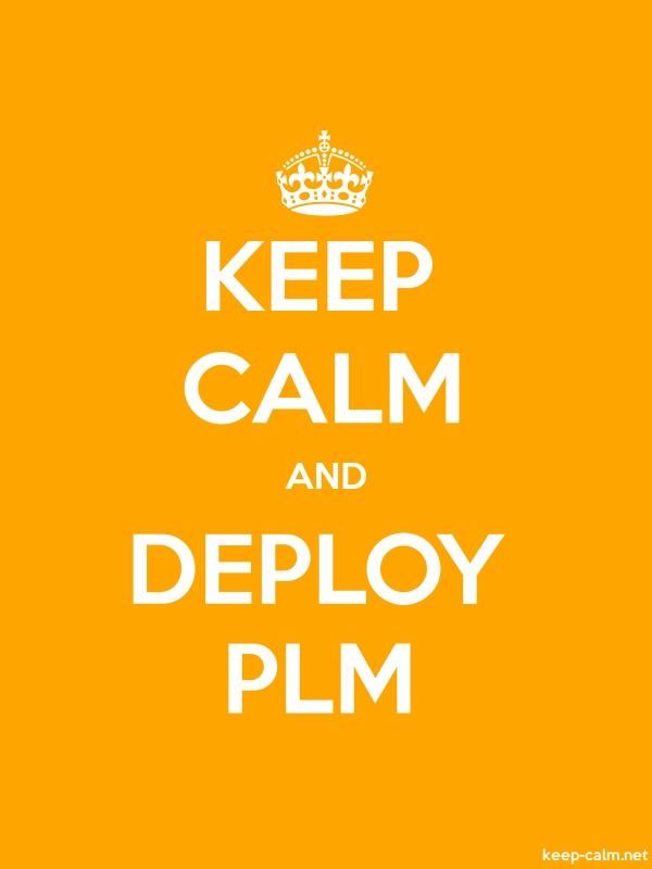 KEEP CALM AND DEPLOY PLM - white/orange - Default (600x800)