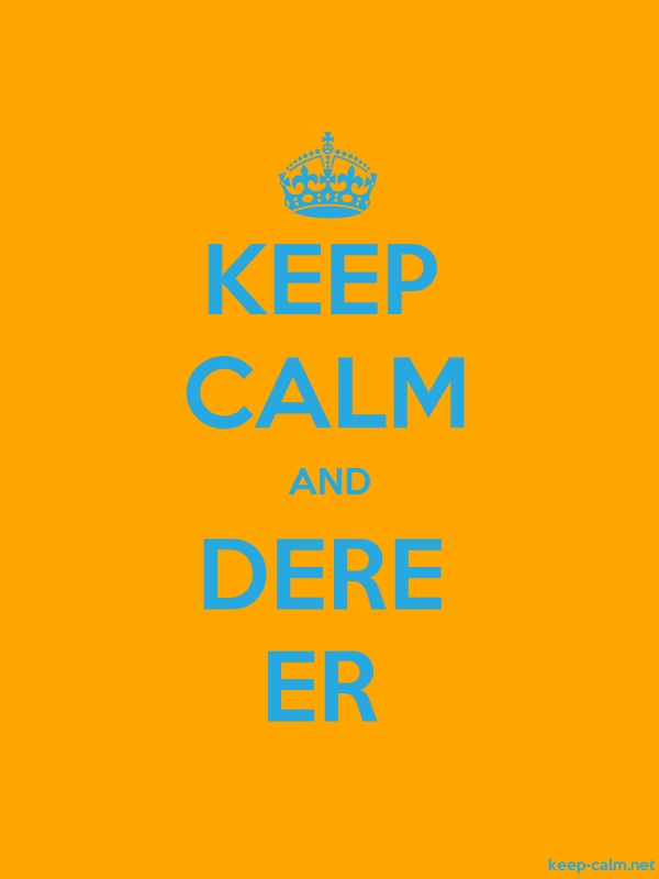 KEEP CALM AND DERE ER - blue/orange - Default (600x800)