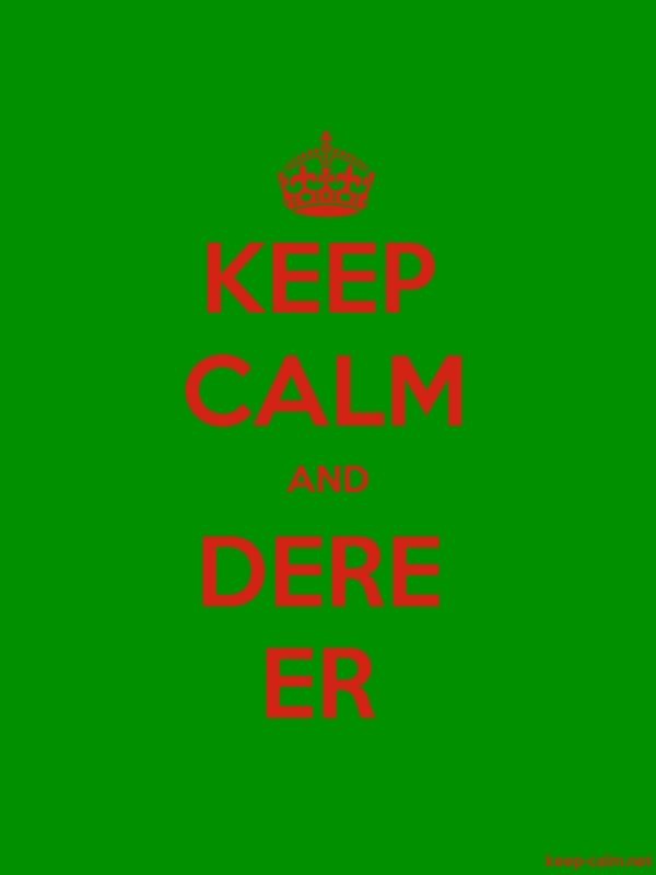 KEEP CALM AND DERE ER - red/green - Default (600x800)