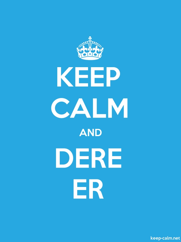 KEEP CALM AND DERE ER - white/blue - Default (600x800)