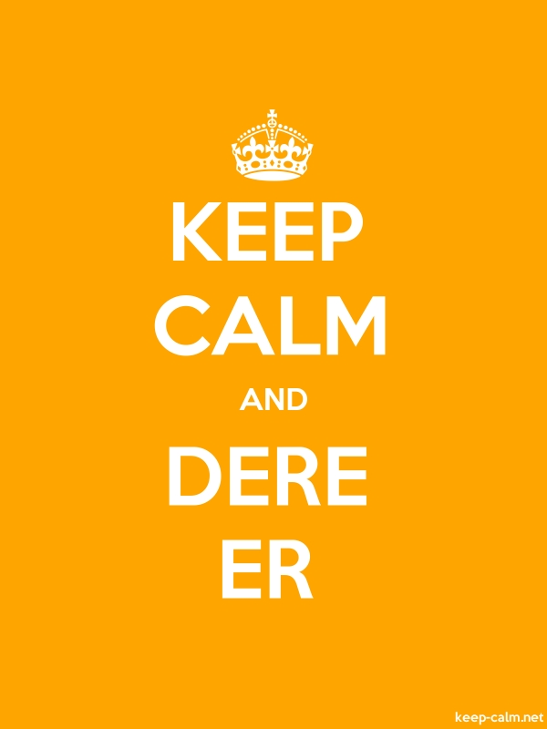 KEEP CALM AND DERE ER - white/orange - Default (600x800)