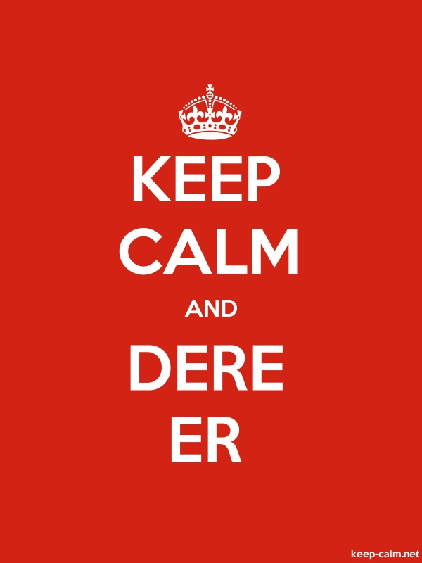 KEEP CALM AND DERE ER - white/red - Default (600x800)