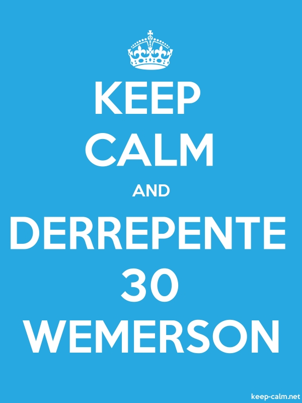 KEEP CALM AND DERREPENTE 30 WEMERSON - white/blue - Default (600x800)