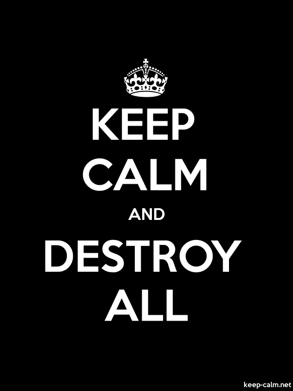 KEEP CALM AND DESTROY ALL - white/black - Default (600x800)