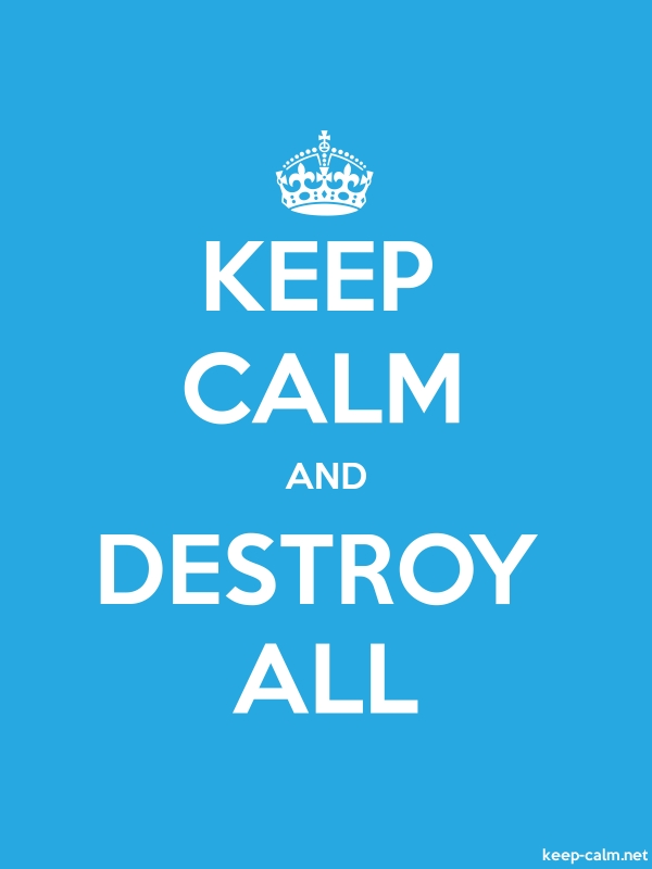 KEEP CALM AND DESTROY ALL - white/blue - Default (600x800)