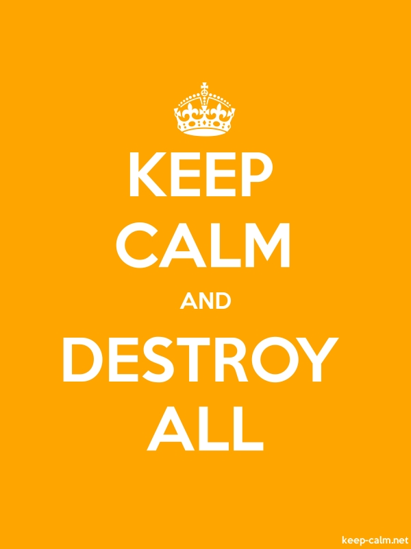 KEEP CALM AND DESTROY ALL - white/orange - Default (600x800)