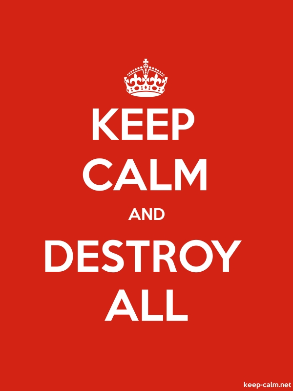 KEEP CALM AND DESTROY ALL - white/red - Default (600x800)