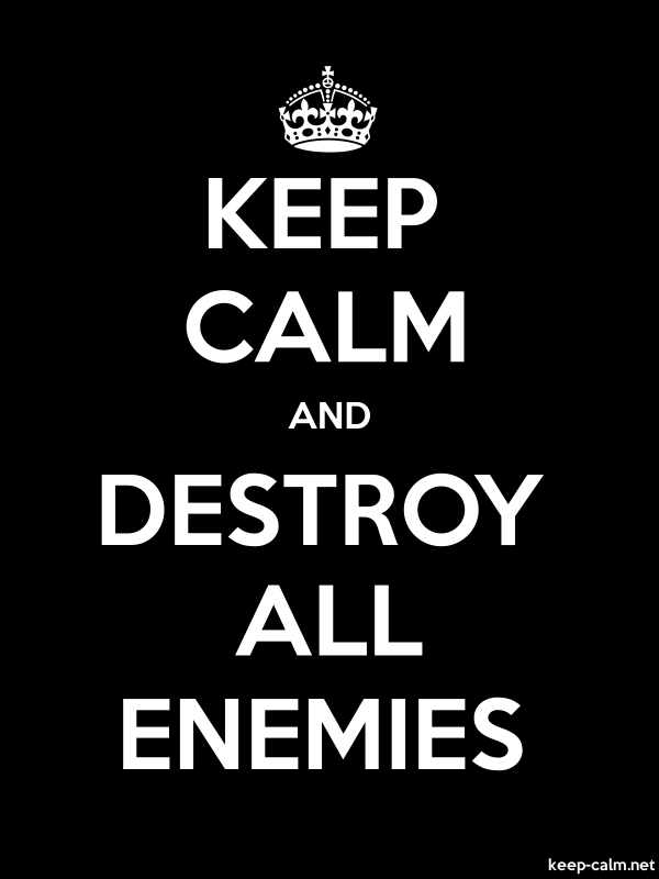 KEEP CALM AND DESTROY ALL ENEMIES - white/black - Default (600x800)