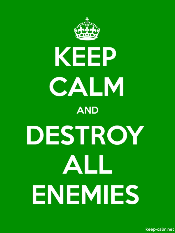 KEEP CALM AND DESTROY ALL ENEMIES - white/green - Default (600x800)