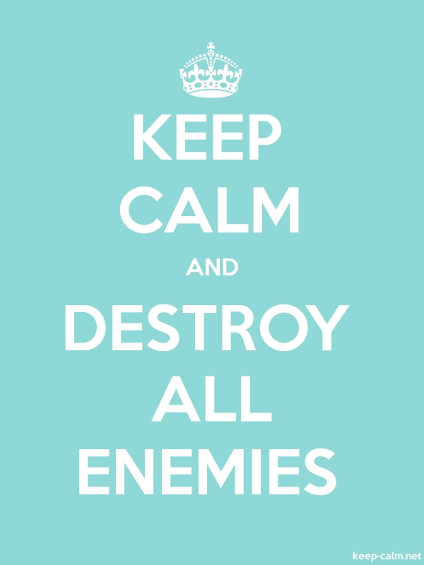 KEEP CALM AND DESTROY ALL ENEMIES - white/lightblue - Default (600x800)
