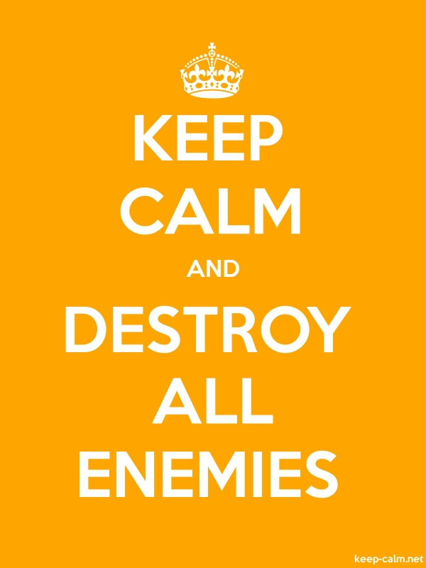 KEEP CALM AND DESTROY ALL ENEMIES - white/orange - Default (600x800)