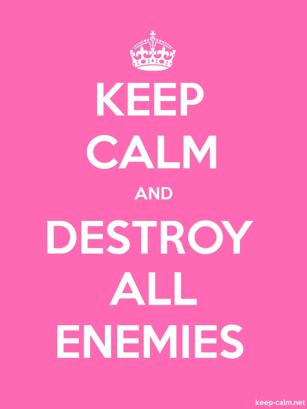 KEEP CALM AND DESTROY ALL ENEMIES - white/pink - Default (600x800)