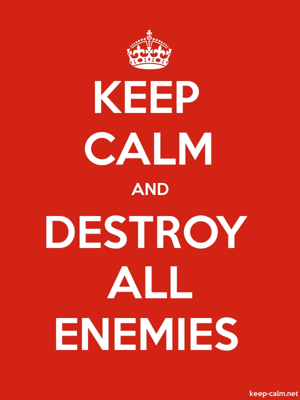 KEEP CALM AND DESTROY ALL ENEMIES - white/red - Default (600x800)