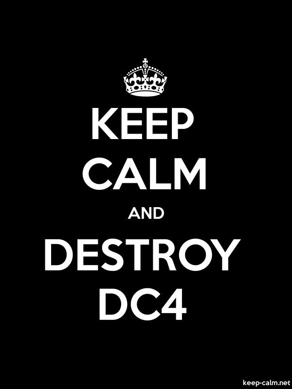 KEEP CALM AND DESTROY DC4 - white/black - Default (600x800)