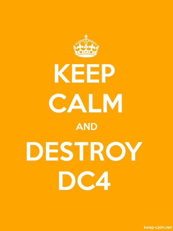 KEEP CALM AND DESTROY DC4 - white/orange - Default (600x800)