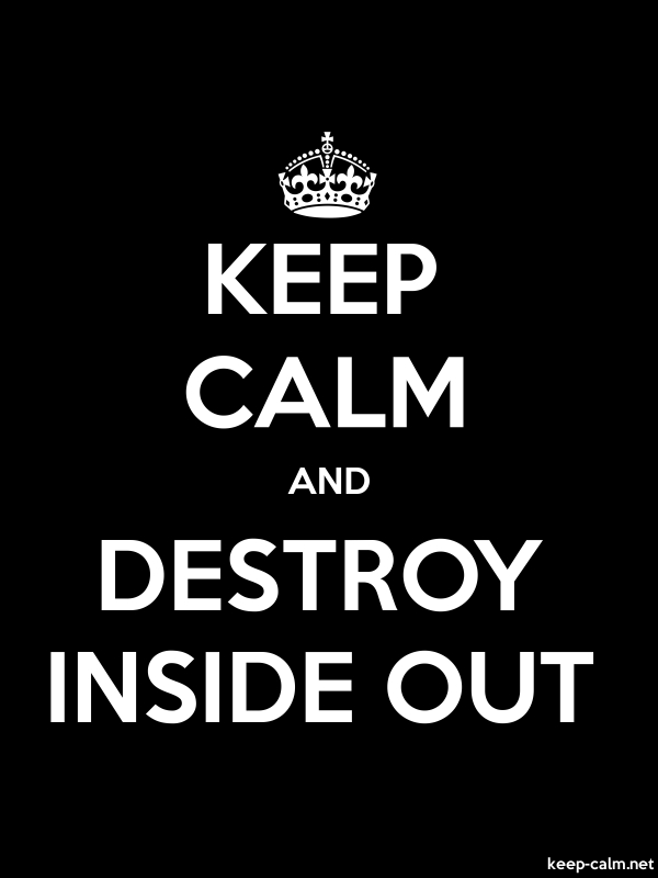 KEEP CALM AND DESTROY INSIDE OUT - white/black - Default (600x800)