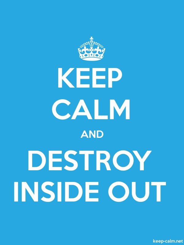 KEEP CALM AND DESTROY INSIDE OUT - white/blue - Default (600x800)