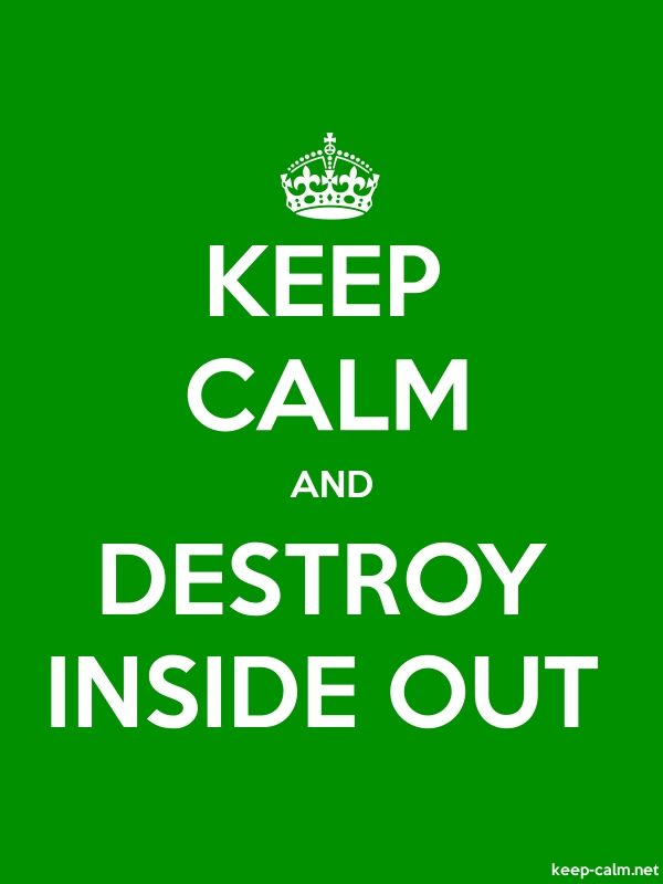 KEEP CALM AND DESTROY INSIDE OUT - white/green - Default (600x800)