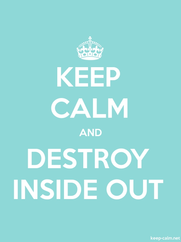 KEEP CALM AND DESTROY INSIDE OUT - white/lightblue - Default (600x800)