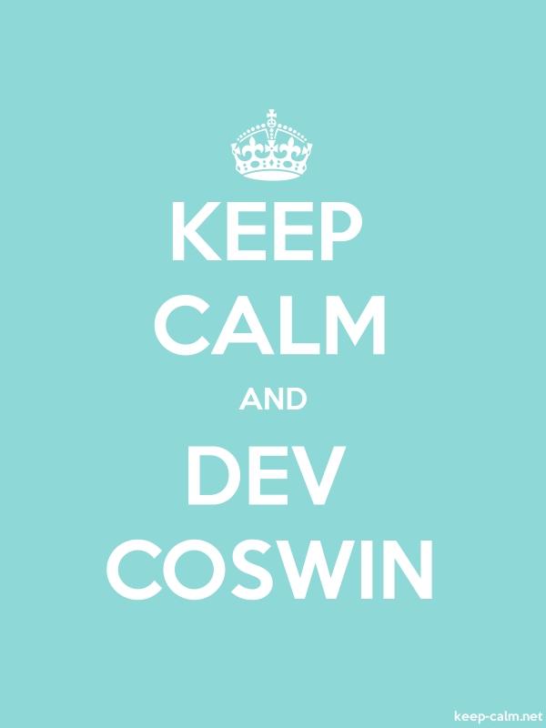KEEP CALM AND DEV COSWIN - white/lightblue - Default (600x800)