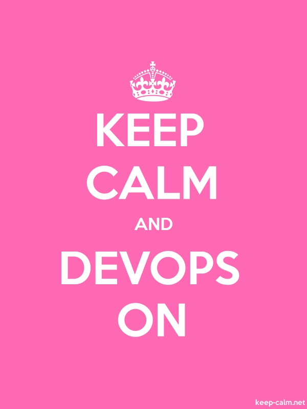 KEEP CALM AND DEVOPS ON - white/pink - Default (600x800)