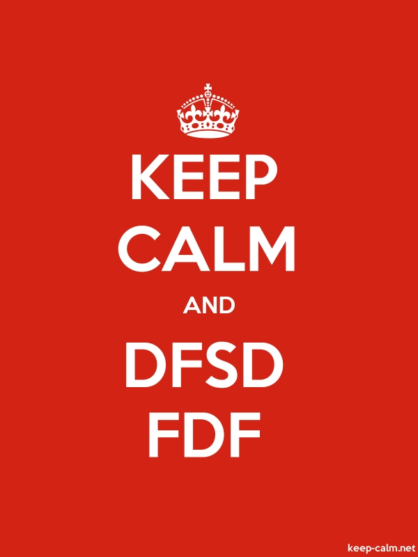 KEEP CALM AND DFSD FDF - white/red - Default (600x800)