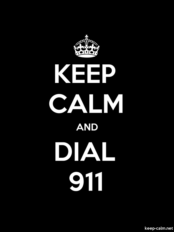 KEEP CALM AND DIAL 911 - white/black - Default (600x800)