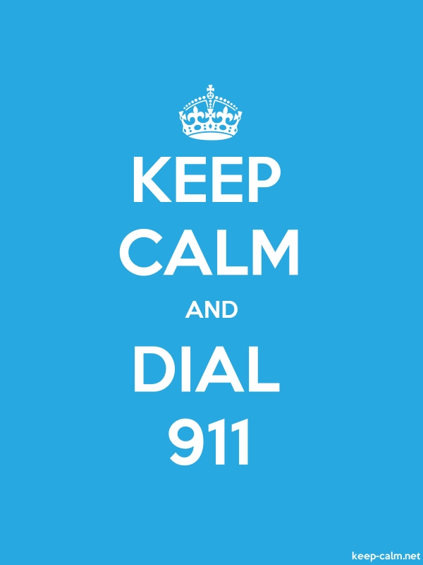 KEEP CALM AND DIAL 911 - white/blue - Default (600x800)