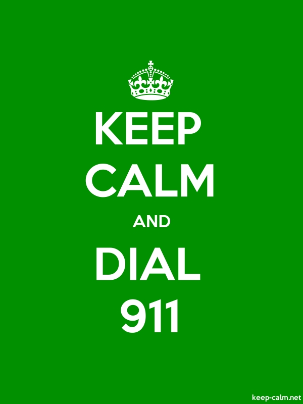 KEEP CALM AND DIAL 911 - white/green - Default (600x800)