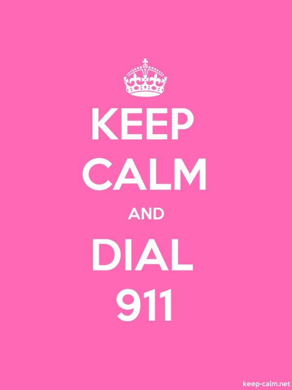 KEEP CALM AND DIAL 911 - white/pink - Default (600x800)