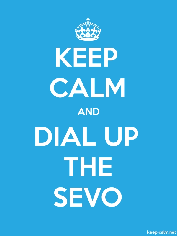 KEEP CALM AND DIAL UP THE SEVO - white/blue - Default (600x800)