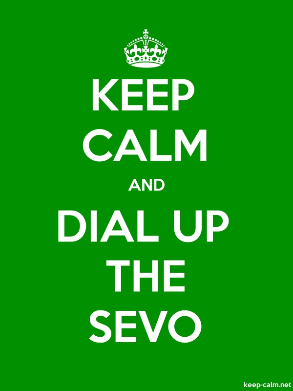 KEEP CALM AND DIAL UP THE SEVO - white/green - Default (600x800)