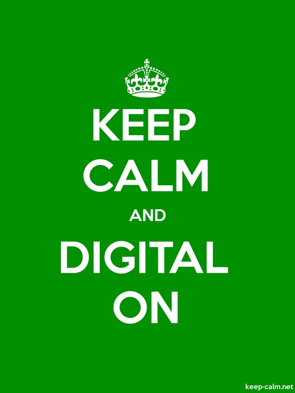 KEEP CALM AND DIGITAL ON - white/green - Default (600x800)