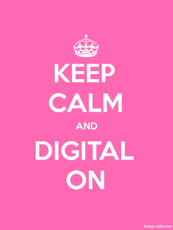 KEEP CALM AND DIGITAL ON - white/pink - Default (600x800)