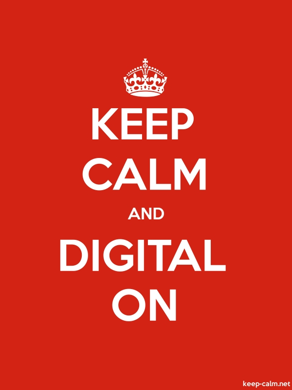 KEEP CALM AND DIGITAL ON - white/red - Default (600x800)