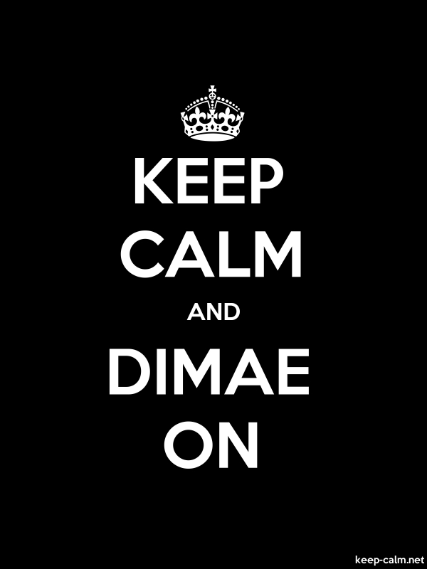 KEEP CALM AND DIMAE ON - white/black - Default (600x800)