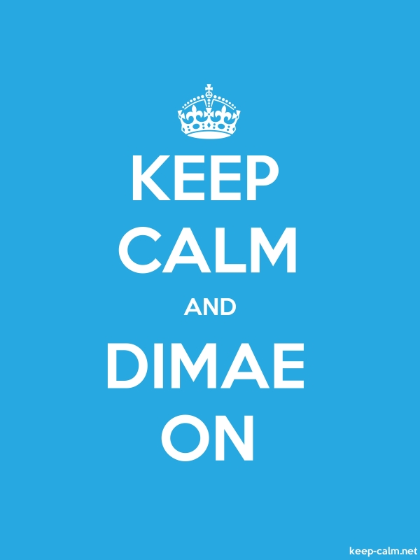 KEEP CALM AND DIMAE ON - white/blue - Default (600x800)