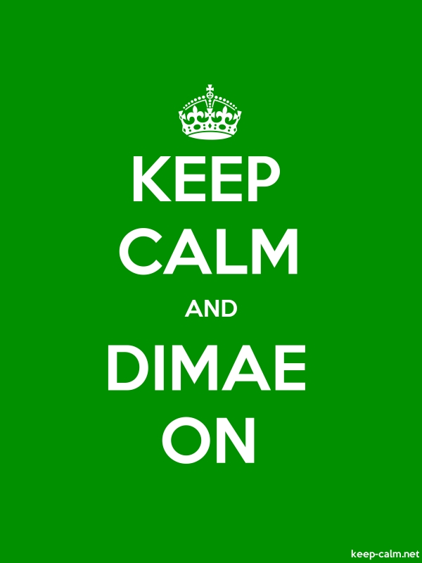 KEEP CALM AND DIMAE ON - white/green - Default (600x800)