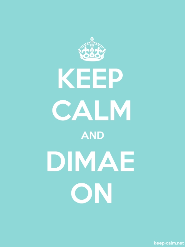 KEEP CALM AND DIMAE ON - white/lightblue - Default (600x800)