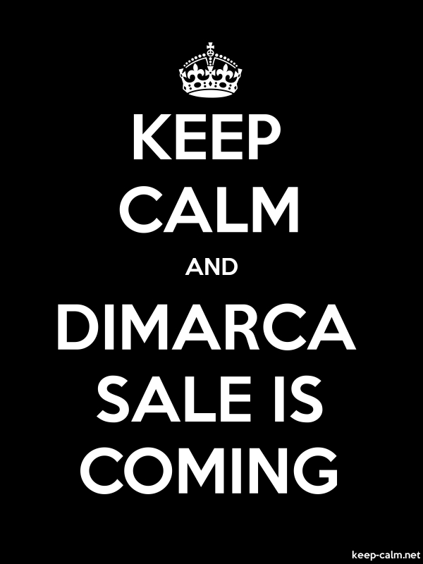 KEEP CALM AND DIMARCA SALE IS COMING - white/black - Default (600x800)