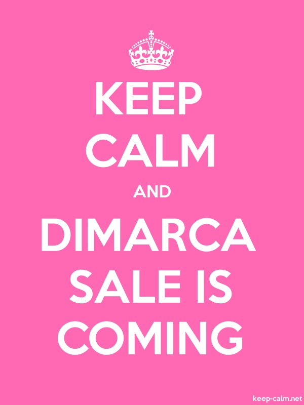 KEEP CALM AND DIMARCA SALE IS COMING - white/pink - Default (600x800)
