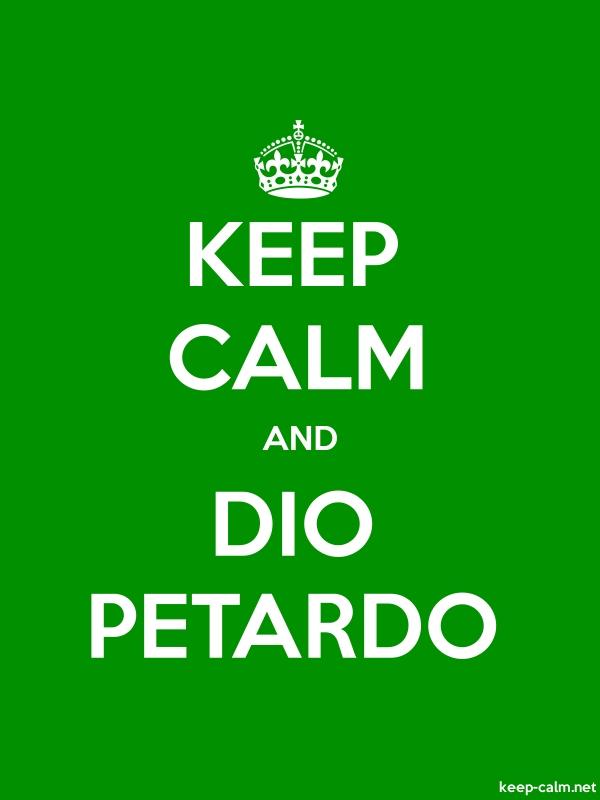 KEEP CALM AND DIO PETARDO - white/green - Default (600x800)