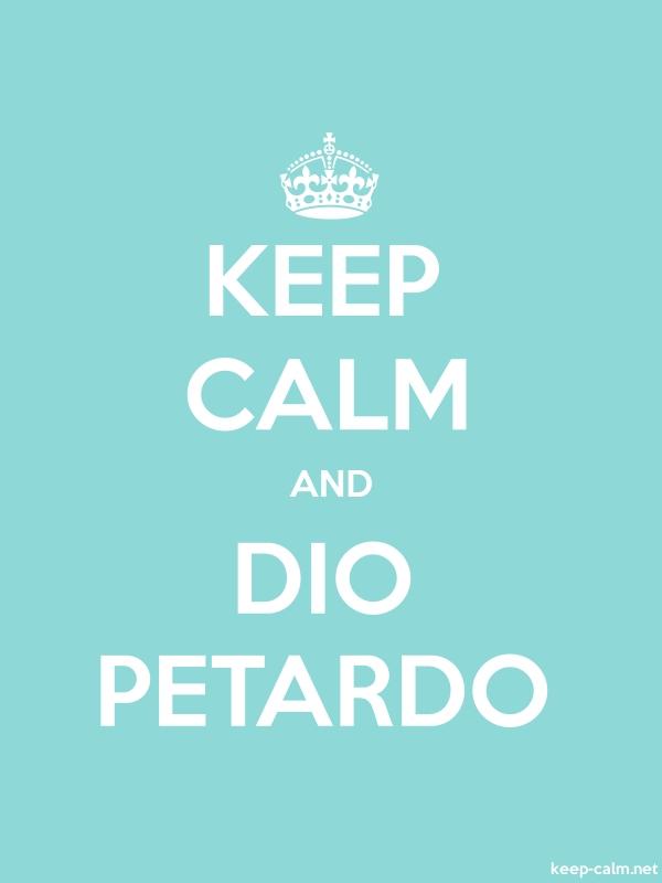 KEEP CALM AND DIO PETARDO - white/lightblue - Default (600x800)