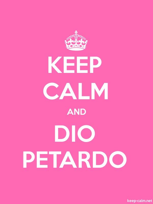 KEEP CALM AND DIO PETARDO - white/pink - Default (600x800)