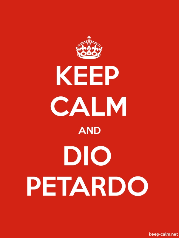 KEEP CALM AND DIO PETARDO - white/red - Default (600x800)