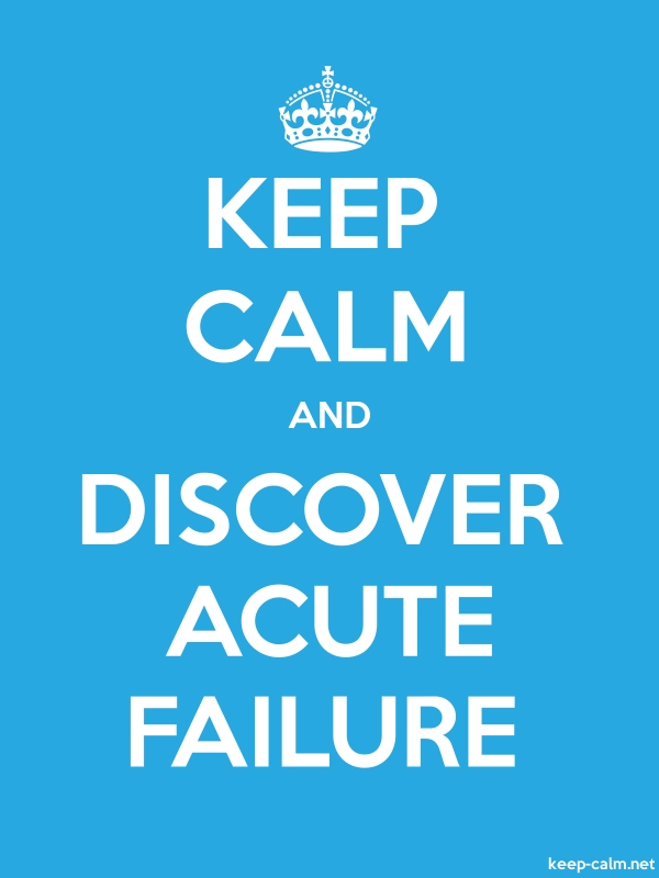 KEEP CALM AND DISCOVER ACUTE FAILURE - white/blue - Default (600x800)