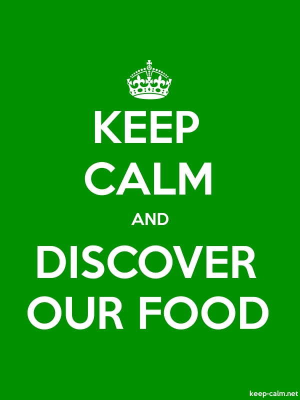 KEEP CALM AND DISCOVER OUR FOOD - white/green - Default (600x800)