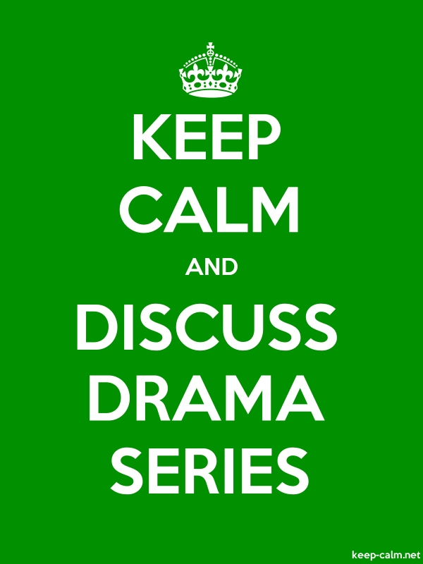 KEEP CALM AND DISCUSS DRAMA SERIES - white/green - Default (600x800)